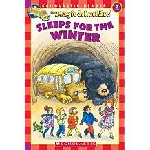 Magic School Bus Sleeps for the Winter (Scholastic Readers Level 2, The Magic School Bus)