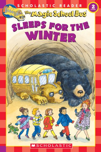 Magic School Bus Sleeps for the Winter (Scholastic Readers Level 2, The Magic School Bus)