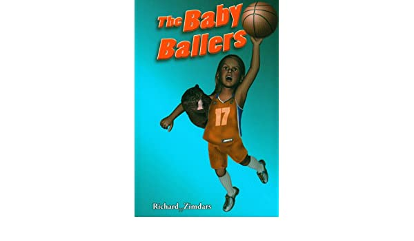 The Baby Ballers By Richard 77 Zimdars