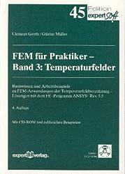 FEM für Praktiker - Temperaturfelder. Basiswissen und Arbeitsbeispiele zur Methode der Finiten Elemente mit dem FE-Programm ANSYS(R) 5.0: Temperaturfeldberechnungen