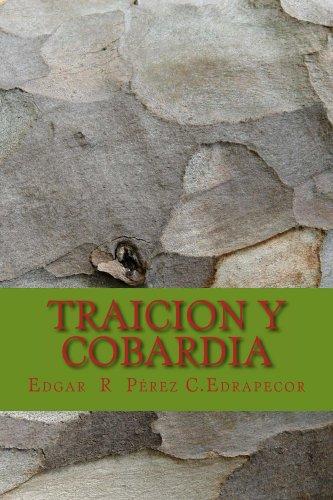 Traicion y Cobardia por Edgar R Pérez C