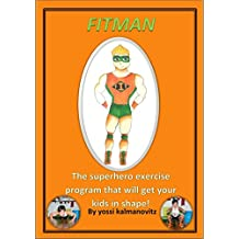 Exercise for kids: Fitman ebook! The 8 week children fitness routine. Perfect for busy parents. : Get you child active. teach him to enjoy exercise and ... (Fitman ebooks Book 1) (English Edition)