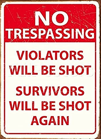 No Trespassing. Violators will be shot, survivors will be shot again. Similar design seen on GTA Vice City loading screen, sign from OMSC. For bedroom door, pub, bar, garage, shed, home or club house or den / man cave. Funny sign. Small Metal/Steel Wall