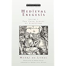 Medieval Exegesis, Vol. 1: The Four Senses of Scripture
