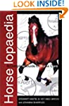 Horselopaedia: A Complete Guide to Ho...