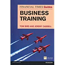 [FT Guide to Business Training] (By: Tom Bird) [published: May, 2013]
