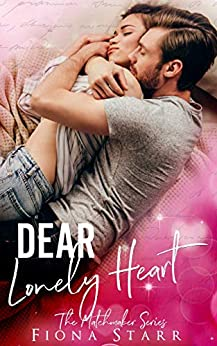 Dear Lonely Heart (The Matchmaker Series) (English Edition) van [Starr, Fiona, Club, Flirt]