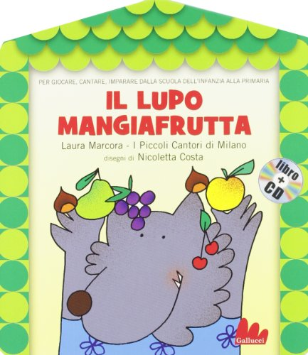 Il lupo mangiafrutta. Ediz. illustrata. Con CD Audio