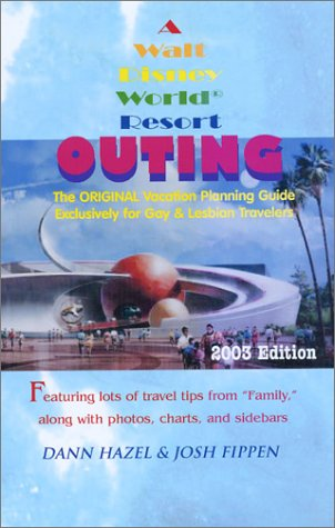 A Walt Disney World Resort Outing 2003: The Original Vacation Planning Guide Exclusively for Gay and Lesbian - Planning Guide Disney