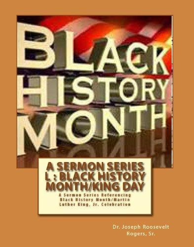 A Sermon Series L: Black History/King Day