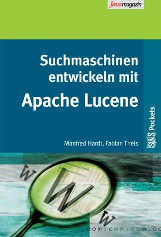 Suchmaschinen entwickeln mit Apache Lucene