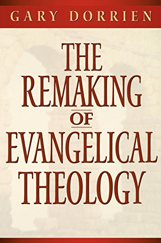 The Remaking of Evangelical Theology por Dorrien