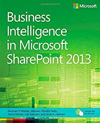 Business Intelligence in Microsoft SharePoint 2013 by Norm Warren (2013-05-25)