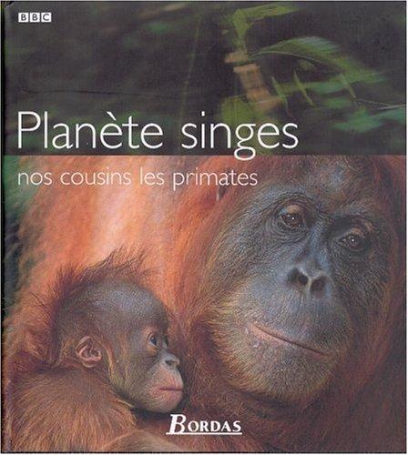 Planète des singes : nos cousins les primates