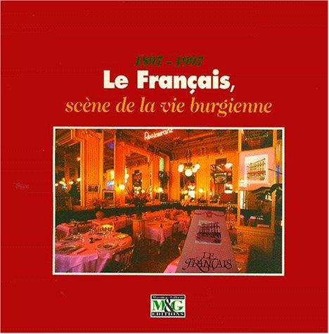 LE FRANCAIS 1897-1997. Scène de la vie burgienne
