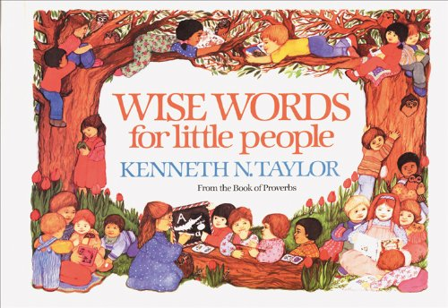 Wise Words for Little People por Kenneth N. Taylor