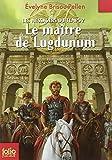 maître de Lugdunum (Le) | Brisou-Pellen, Evelyne (1947-....). Auteur