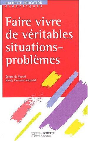 Faire vivre de véritables situations-problèmes