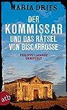 Der Kommissar und das Rätsel von Biscarrosse: Philippe Lagarde ermittelt. Kriminalroman (Kommissar Philippe Lagarde 8)