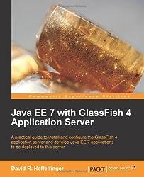 Java Ee 7 with Glassfish 4 Application Server by David R. Heffelfinger (30-Mar-2014) Paperback
