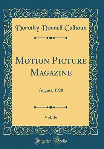 Motion Picture Magazine, Vol. 36: August, 1928 (Classic Reprint)
