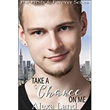 Take a Chance on Me (The Firsts and Forever Series Book 15) (English Edition)