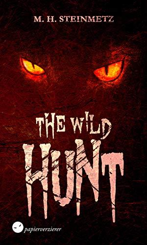 The Wild Hunt: Horror, Thriller, Spannung (German Edition)