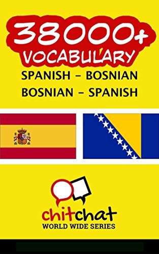 38000+ Spanish - Bosnian Bosnian - Spanish Vocabulary por Jerry Greer