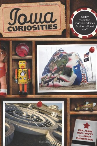 Iowa Curiosities, 2nd: Quirky characters, roadside oddities & other offbeat stuff (Curiosities Series) (English Edition)