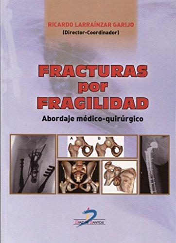 Fracturas por fragilidad: Abordaje médico quirúrgico