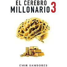 EL CEREBRO MILLONARIO 3: Dinero y Economia (Spanish Edition)