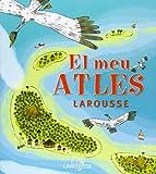 El Meu Atles Larousse / My Larousse Atlas