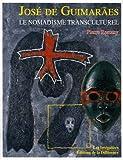 José de Guimarães - Le nomadisme transculturel