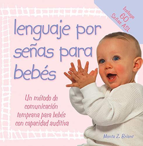 Lenguaje Por Senas Para Bebes: (baby Sign Language Basics) por Monta Z. Briant