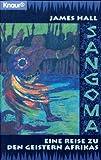 Sangoma: Eine Reise zu den Geistern Afrikas (Knaur Taschenbücher. Sachbücher) -