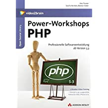 Power-Workshops PHP - Video-Training: Professionelle Softwareentwicklung mit PHP ab Version 5.3 (AW Videotraining Programmierung/Technik)