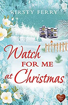 Watch for Me at Christmas (Choc Lit): A heartwarming, feel good Christmas romance to fall in love with (Hartsford Mysteries) by [Ferry, Kirsty]