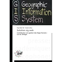 Solution sig web: Contribution ?? la gestion des litiges fonciers : cas du S??n??gal by Papa Baba Fall (2013-12-14)