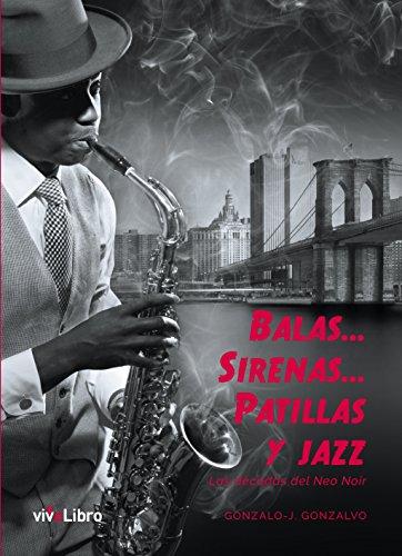 Balas... sirenas... patillas y jazz por Gonzalo-Javier Gonzalvo