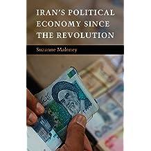 Iran's Political Economy since the Revolution (English Edition)