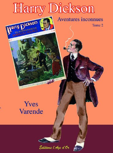 Harry Dickson aventures inconnues tome 2