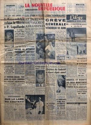 NOUVELLE REPUBLIQUE (LA) [No 4779] du 02/06/1960 - L'ASSEMBLEE REFUSE LA LIBERTE A LAGAILLARDE - UN INDUSTRIEL ET SA FEMME SAUVAGEMENT ASSASSINES - LES CONFLITS SOCIAUX - LIBYE CHARNIERE DU MONDE ARABE PAR BERREBY - A CANNES / L'HERITIERE DES VANDERBILT A DISPARU - OLIVIERS GUICHARD DELEGUE A L'OCRS - ORGUEIL ET DIGNITE AU CHILI MARTYRISE - GEORGES RAVON EST MORT - LE NOUVEAU REGIME TURC OUVRE LES FOSSES COMMUNES DU REGNE MENDERES - LES FAITS DIVERS - ATTENTAT TERRORISTE A CLICHY - SPORTS / TR par Collectif