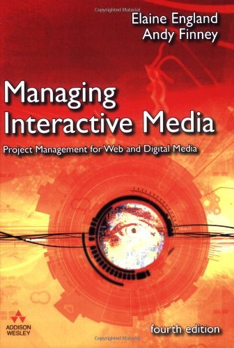 Managing Interactive Media: Project Management for Web and Digital Media by Elaine England (2007-02-02)