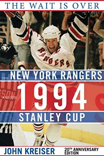 New York Rangers 1994 Den Stanley Cup (The Wait Is Over: The New York Rangers and the 1994 Stanley Cup)