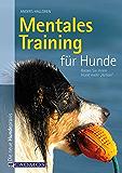 """Mentales Training für Hunde: Bieten Sie Ihrem Hund mehr """"Action"""" (Cadmos Hundewelt)"""