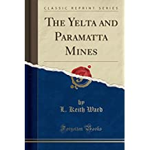 The Yelta and Paramatta Mines (Classic Reprint)