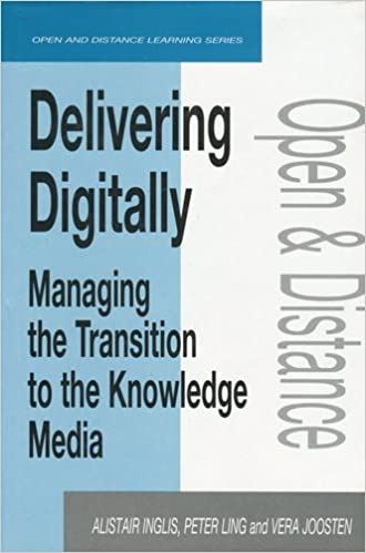 Book Delivering Digitally: Managing the Transition to the New Knowledge Media (Open & Distance Learning)