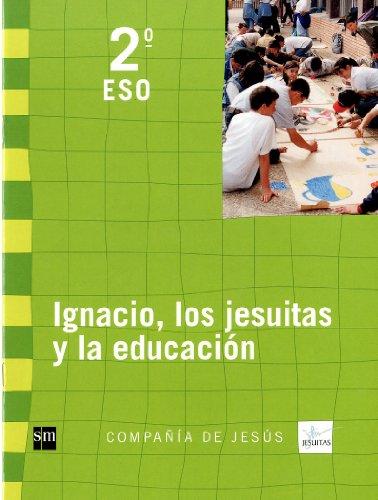 Ignacio, los jesuitas y la educación. 2 ESO. Compañía de Jesús por Compañia De Jesus