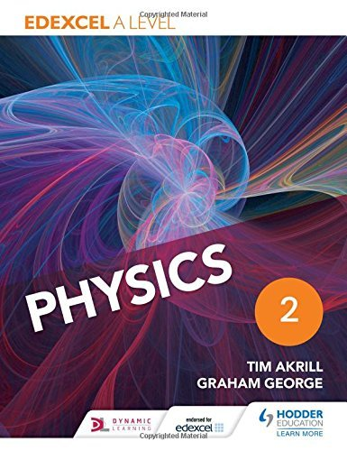 Edexcel A Level Physics Student Book 2 by Tim Akrill (2015-06-26)