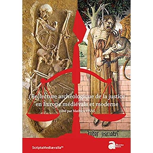 (Re)lecture archéologique de la justice en Europe médiévale et moderne
